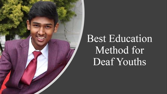 Best Education Method for Deaf Youths