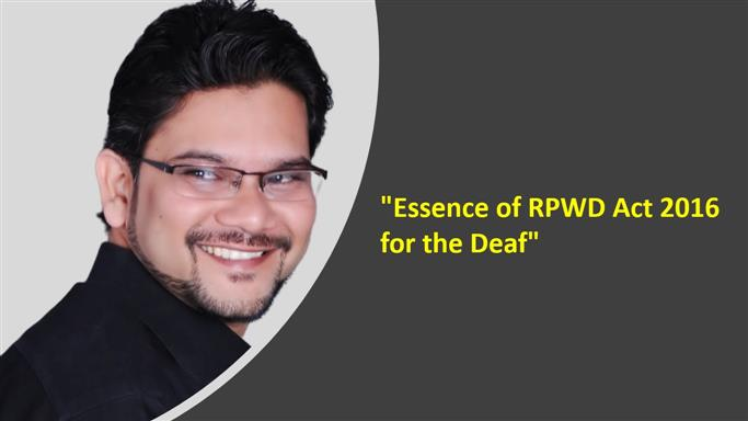 Essence of RPWD Act 2016 for the Deaf